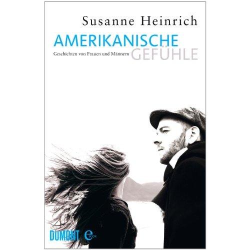 Susanne Heinrich Amerikanische Gefuehle Short Shots 2.0: Susanne Heinrich, Autorin + Musikerin